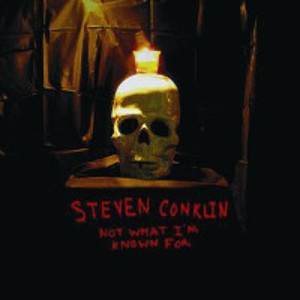 Steven Conklin's Not What I'm Known For album