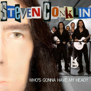Steven Conklin's Who's Gonna Have My Head? single
