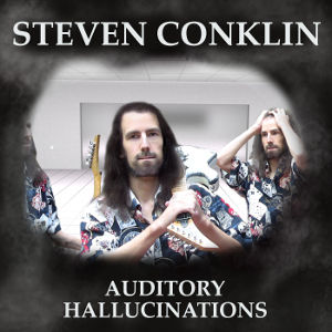Steven Conklin: Auditory Hallucinations album